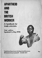 Apartheid and the British Worker, 2nd edition: A handbook for trade unionists