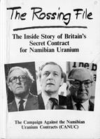 The Rossing File: The Inside Story of Britain's Secret Contract for Namibian Uranium