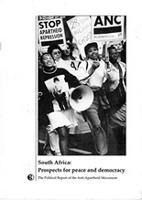 South Africa: Prospects for peace and democracy; The Political Report of the Anti-Apartheid Movement