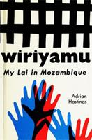 Wiriyamu: My Lai in Mozambique
