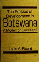 The politics of development in Botswana : a model for success?
