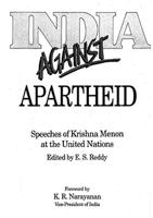 India against Apartheid: Speeches of Krishna Menon at the United Nations