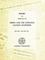Report of Seminar on Media and the Struggle Against Apartheid: New Delhi: May 26-27, 1987