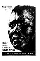 Chief Albert Lutuli of South Africa