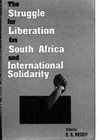 The struggle for liberation in South Africa and international solidarity: A selection of papers published by the United Nations Centre against Apartheid