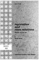 Legislation and race relations: a summary of the main South African laws which affect race relations