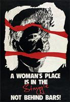 A women's place is in the struggle not behind bars