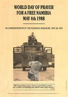 World day of prayer for a free Namibia/ May 4th 1988/ in commemoration of the Kassinga massacre, May 4th 1988
