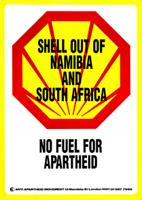 Shell out of Namibia and South Africa/ no fuel for Apartheid