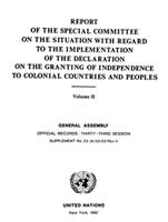 Report Of The Special Committee On The Situation With Regard To The Implementation Of The Declaration On The Granting Of Independence To Colonial Countries And Peoples. Volume II. General Assembly. Official Records: Thirty-Third Session. Supplement No. 23