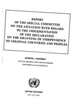 Report Of The Special Committee On The Situation With Regard To The Implementation Of The Declaration On The Granting Of Independence To Colonial Countries And Peoples. General Assembly. Official Records: Thirty-Seventh-Session. Supplement No. 23