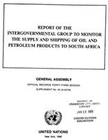 Report Of The Intergovernmental Group To Monitor The Supply And Shipping Of Oil And Petroleum Products To South Africa. General Assembly. Official Records. Forty-Third Session. Supplement No. 44