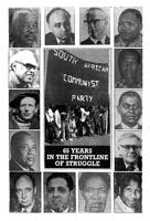 The South African Communist Party: 65 Years in the frontline of struggle
