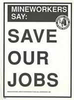 MIneworkers say : Save our jobs