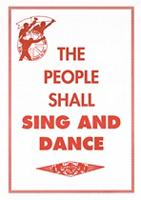The people shall sing and dance