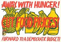 Away with hunger! : Cut food prices!