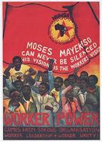 Moses Mayekiso : can never be silenced : his vision is the worker's vision