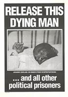 Release this dying man : and all other political prisoners