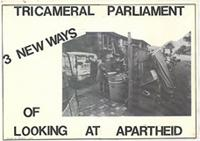 Tricameral parliament : three new ways of looking at apartheid