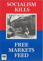 Socialism kills - Free markets feed