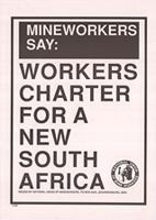 Mineworkers say: Workers charter for a new South Africa
