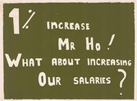 One percent increase Mr Ho! What about increasing our salaries?