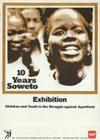 10 years Soweto : Children and youth in the struggle against apartheid