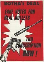 Botha's Deal: Fake votes for real bullets: End Conscription now!