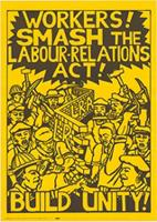 Workers! Smash the Labour-Relations Act!