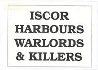 ISCOR harbours warlords and killers
