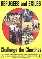 Refugees and exiles : challenge the churches