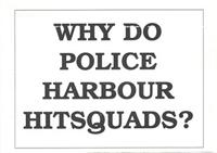 Why do police harbour hit squads?