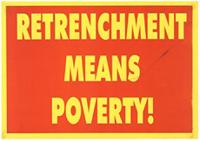 Retrenchment means poverty!
