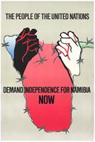 The people of the United Nations demand independence for Namibia now