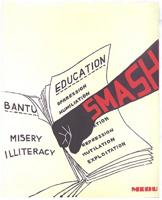 Smash Bantu education: misery: illiteracy