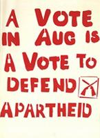 A vote in Aug is a vote to defend apartheid