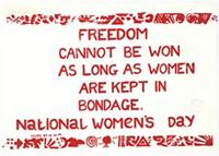 Freedom cannot be won as long as women are kept in bondage: National Women's Day