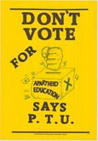 Don't Vote for Apartheid Education Says P.T.U.