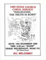 1989 inter church carol service : Halleluiah the truth is born.