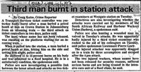 Third man burnt in station attack