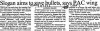 Slogan aims to save bullets, says PAC wing