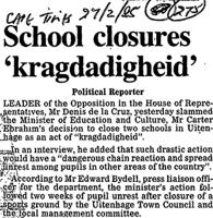 School closures 'kragdadigheid'