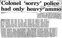 Colonel 'sorry' police had only heavy ammo