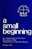 A Small Beginning: An assessment of the first five years of the programme to combat racism